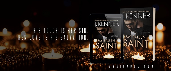 His touch is her sin. Her love is his salvation. My Fallen Saint by J. Kenner
