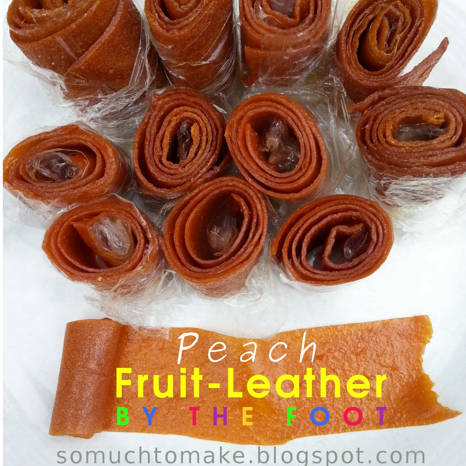 Peach Fruit Leather By-The-Foot | So Much To Make