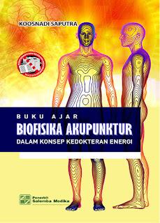 Buku Ajar Biofisika Akupunktur dalam Konsep Kedokteran Energi