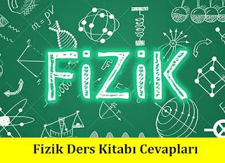 11. Sınıf Fizik İpek Yolu Yayınları Ders Kitabı Cevapları
