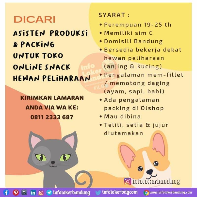 Lowongan Kerja Asisten Produksi & Packing Untuk Toko Online Snack Hewan Peliharaan Bandung Juli 2021