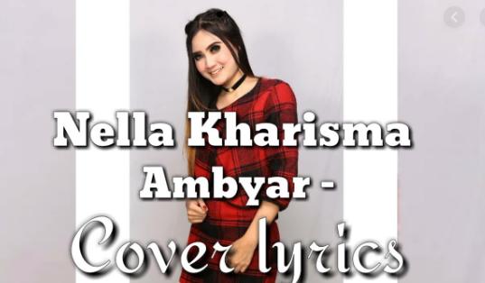 Lirik Lagu Ambyar Didi Kempot Cover Nella Kharisma Terbaru