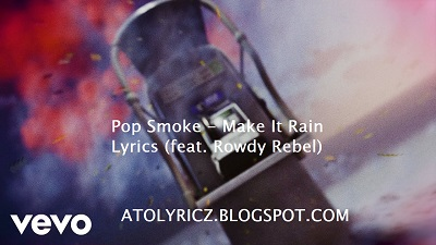 Pop Smoke - Make It Rain Lyrics (feat. Rowdy Rebel)