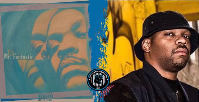 Mr. Fantastic | T3 do Slum Village lançou seu EP de estreia