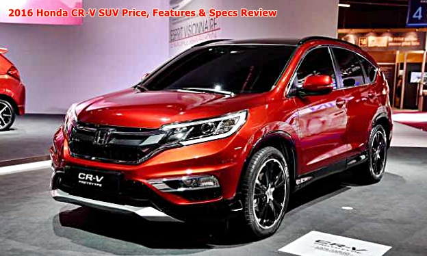 2016 Honda CR-V SUV Price, Features & Specs Review