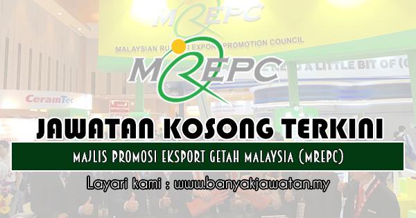 Jawatan Kosong 2018 di Majlis Promosi Eksport Getah Malaysia (MREPC)