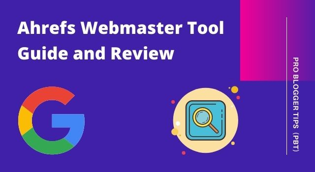 Guide to Ahrefs Webmaster Tool