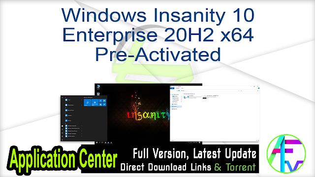 Windows Insanity 10 Enterprise 20H2 x64 Pre-Activated