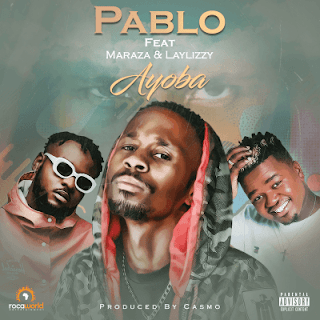 Pablo - Ayoba (feat. Maraza & Laylizzy) ( 2020 ) [DOWNLOAD]