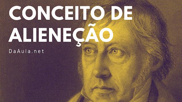 Filosofia: Conceito de Alienação de Georg Wilhelm Friedrich Hegel