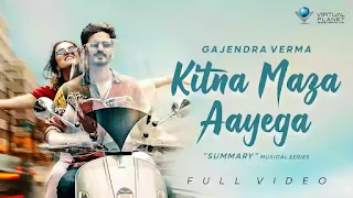 Checkout New Song Kitna Maza Aayega lyrics penned and sung by Gajendra verma