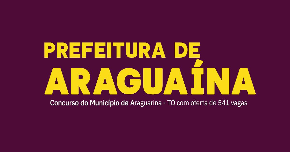 Concurso da Prefeitura de Araguaína - TO 2020