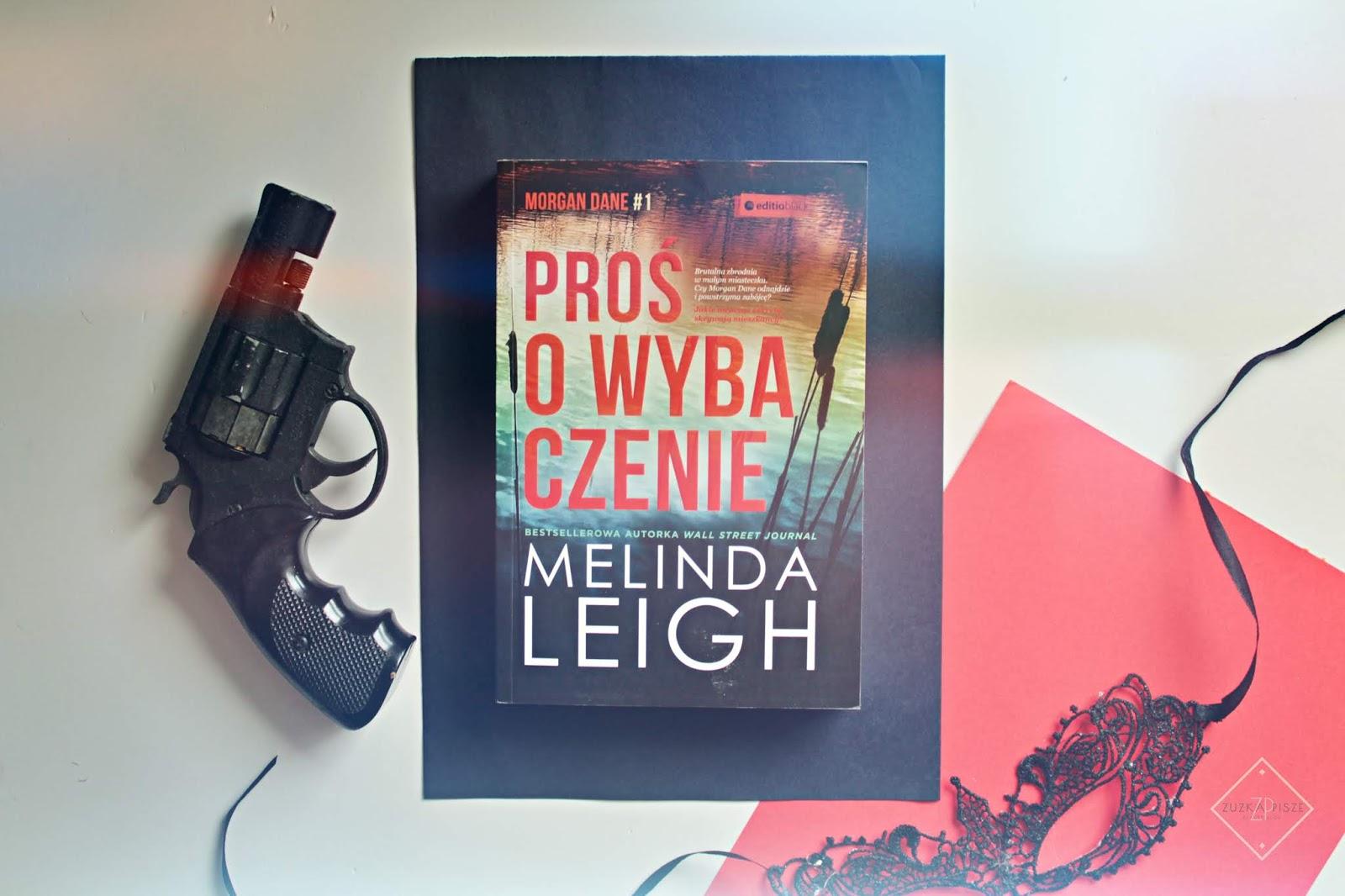"""Melinda Leigh """"Proś o wybaczenie"""" - recenzja"""