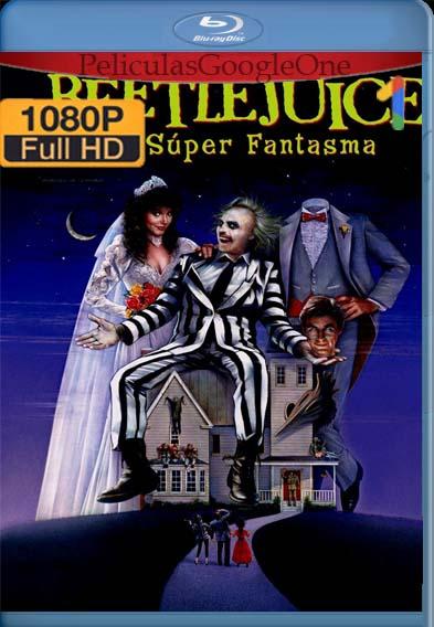 Beetlejuice el super fantasma (1988) [1080p BRrip] [Latino-Inglés] [LaPipiotaHD]