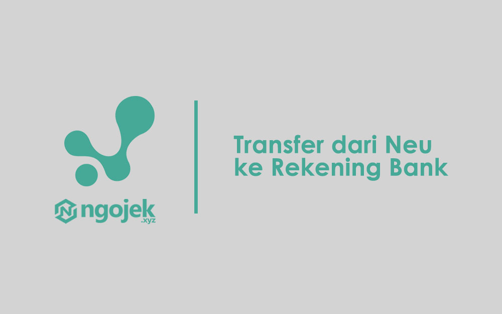 cara transfer dari Neu ke semua rekening bank