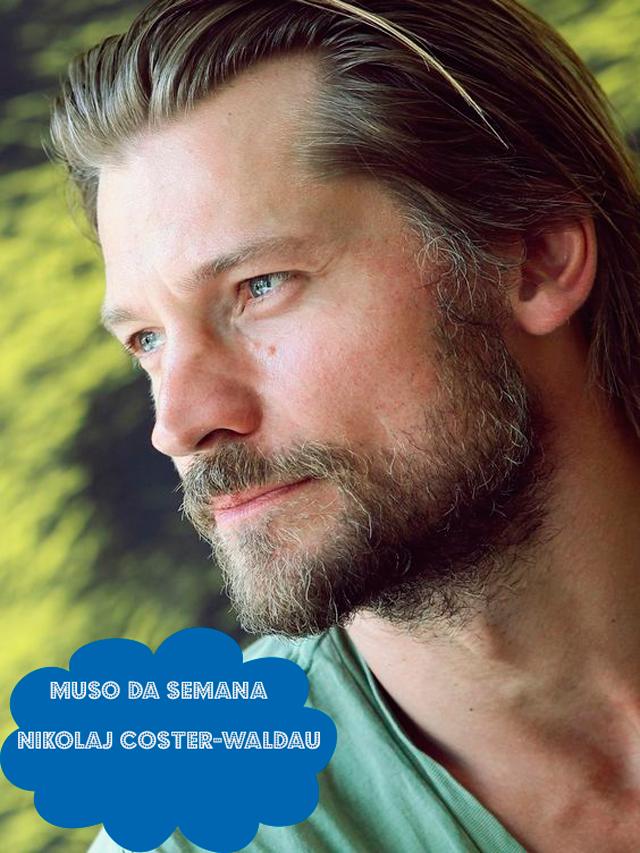 Nikolaj Coster-Waldau , o Jaime Lanister de Game of Thrones,  é o muso da semana