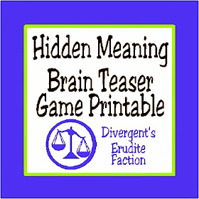 Divergent's Erudite Faction is all about learning and knowledge.  Therefore, I imagine even in play, they are always gaining more or showing off their smarts.  When I think about what kind of game the Erudite's would play at a Divergent party, I think it would be a Brain Teaser game.