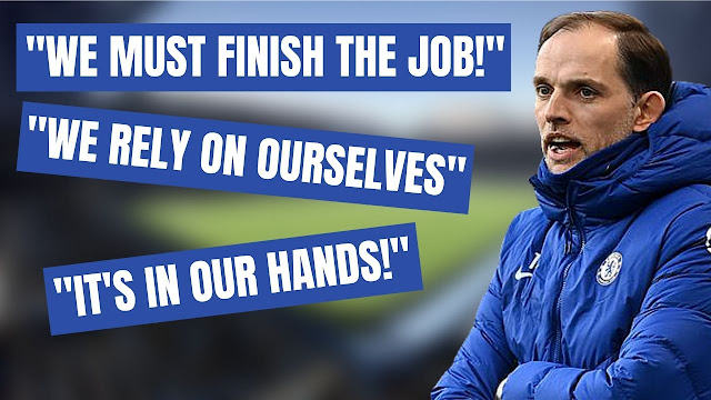 CHELSEA NEWS    WE MUST FINISH THE JOB - WE RELY ON OURSELVES    CHELSEA V LEICESTER PREVIEW.