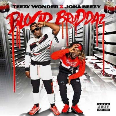Teezy Wonder & Joka Beezy - Blood Bruddaz (2020) - Album Download, Itunes Cover, Official Cover, Album CD Cover Art, Tracklist, 320KBPS, Zip album