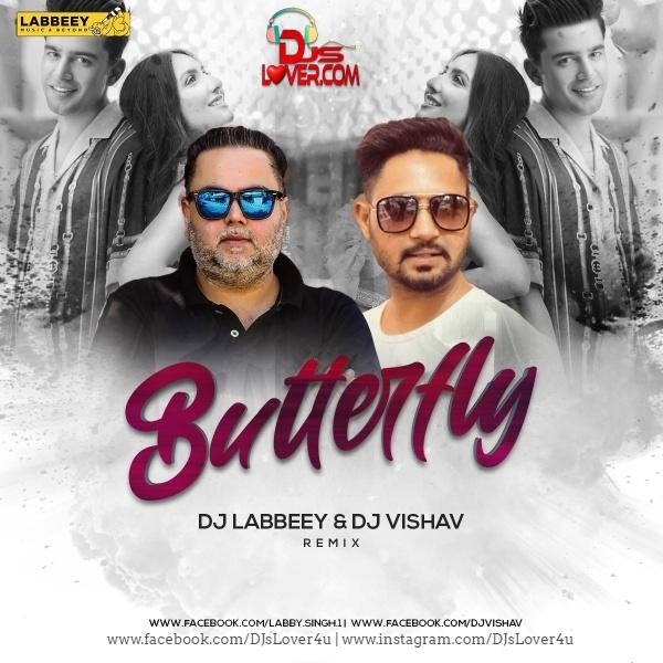 Butterfly Remix Jass Manak DJ Labbeey X DJ Vishav