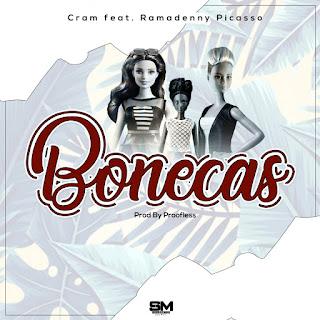 Cram-Bonecas Ft Ramadenny Picasso ( 2019 ) [DOWNLOAD]