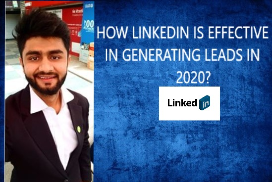 How Linkedin is effective in generating leads in 2020?