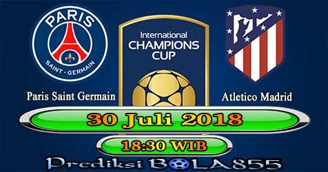 Prediksi Bola855 Paris Saint Germain vs Atletico Madrid 30 Juli 2018