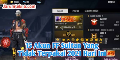 15 Akun FF Sultan Yang Tidak Terpakai 2021 Hari Ini