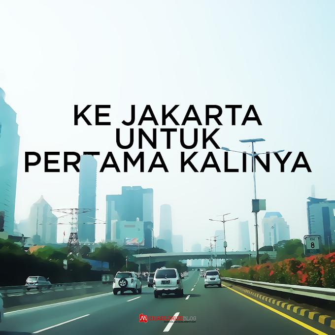 Ke Jakarta untuk Pertama Kalinya