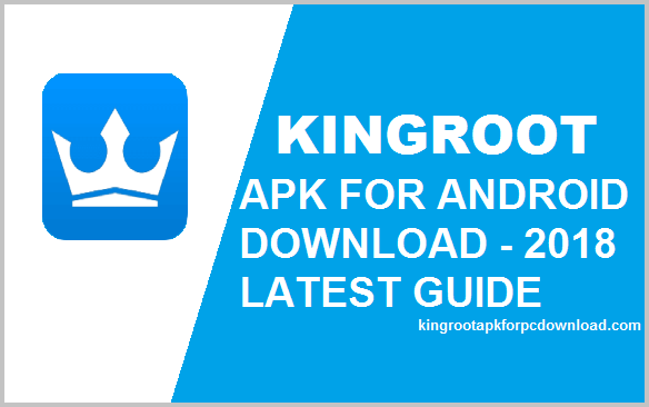 Kingroot Apk For Android Download Latest 2018 Guide
