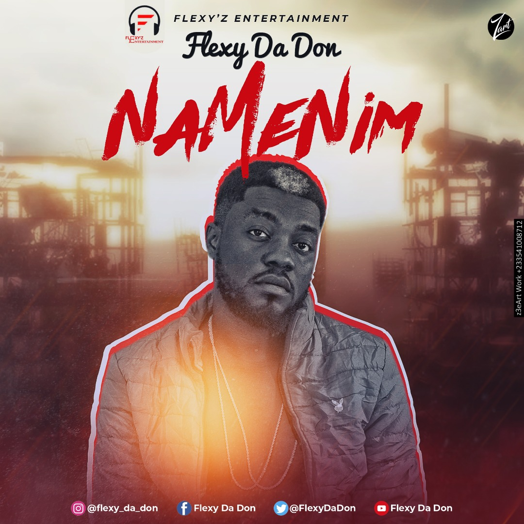Flexy Da Don – Na Me Nim Ft Obomofuor (Prod. by Wei Ye Oteng)