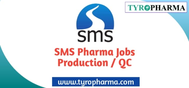 SMS Pharma jobs Walk-in for Production QC