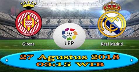 Prediksi Bola855 Girona vs Real Madrid 27 Agustus 2018