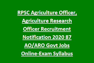 RPSC Agriculture Officer, Agriculture Research Officer Recruitment Notification 2020 87 AO ARO Govt Jobs Online-Exam Syllabus