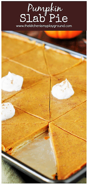 Pumpkin Slab Pie ~ Easily feed a crowd this Thanksgiving & Christmas season. All the deliciousness of traditionally-made pie, with more servings per pan!   www.thekitchenismyplayground.com