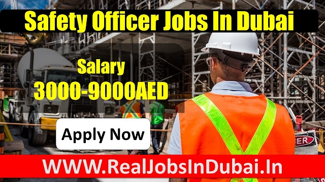 Safety officer Jobs In Dubai – UAE 2020