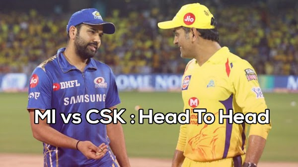 MI vs CSK: Head To Head (H2H) Records | Matches | IPL | Stats