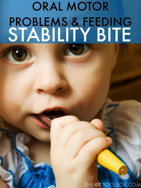 Oral motor problems such as stability bite is an inefficient oral motor issue that interferes with eating, feeding, and brushing teeth. Occupational therapists and those who work with kids with oral motor challenges will find this helpful.