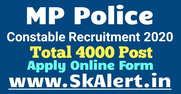 Mp Police Constable Recruitment 2020 Apply Mp Police 4000 Posts Constable Vacancy