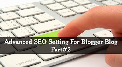 advanced-seo-setting-for-blogger-blog-part-2