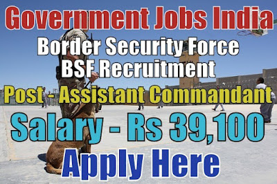 Border Security Force BSF Recruitment 2018