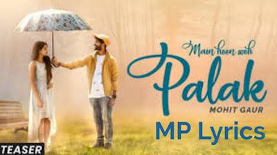 Main Hoon Woh Palak Mohit Gaur Lyrics