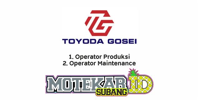 Lowongan Operator PT Toyoda Gosei Indonesia Februari 2021 - Motekar Subang