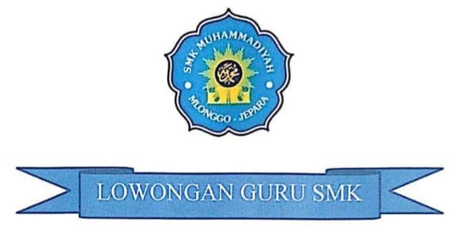 Loker SMK Muhammadiyah Mlonggo Membuka Kesempatan Bergabung Bersama Kami Di SMK Muhammadiyah Mlonggo Jepara sebagai GURU BK, GURU PKN & GURU BKS dengan persyaratan