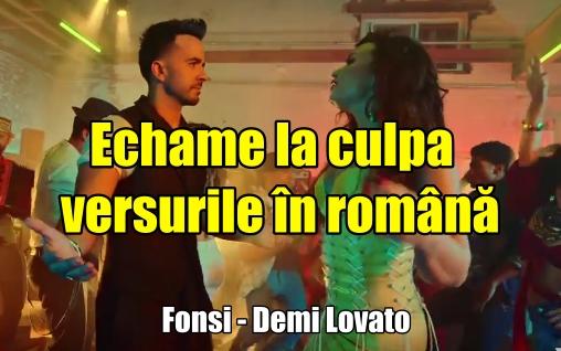 Fonsi feat Demi Lovato Echame la culpa - versuri in romana si spaniola