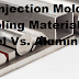 Injection Mold Tooling Materials: Steel Vs. Aluminum