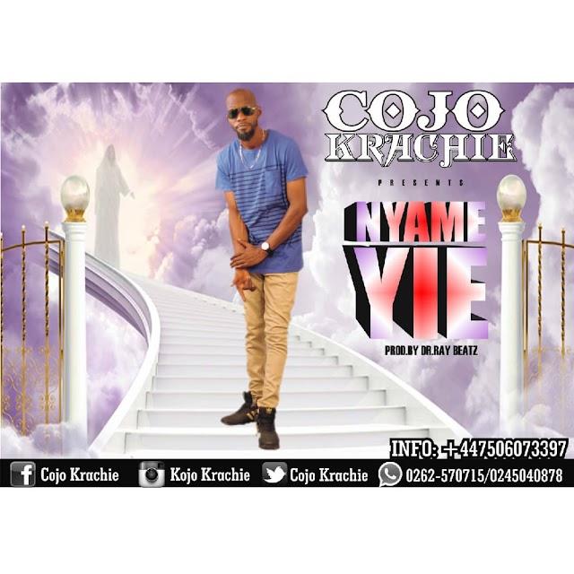 Cojo Krachie - Nyame Yie (Prod. By Dr. Ray Beatz)