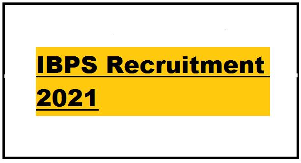 IBPS Recruitment 2021