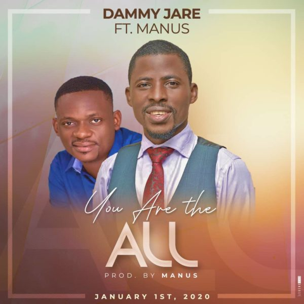 Dammy Jare ft. Manus - You Are The All Mp3 Download