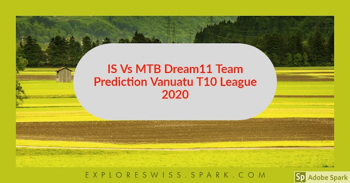 IS Vs MTB Dream11 Team Prediction Vanuatu T10 League 2020